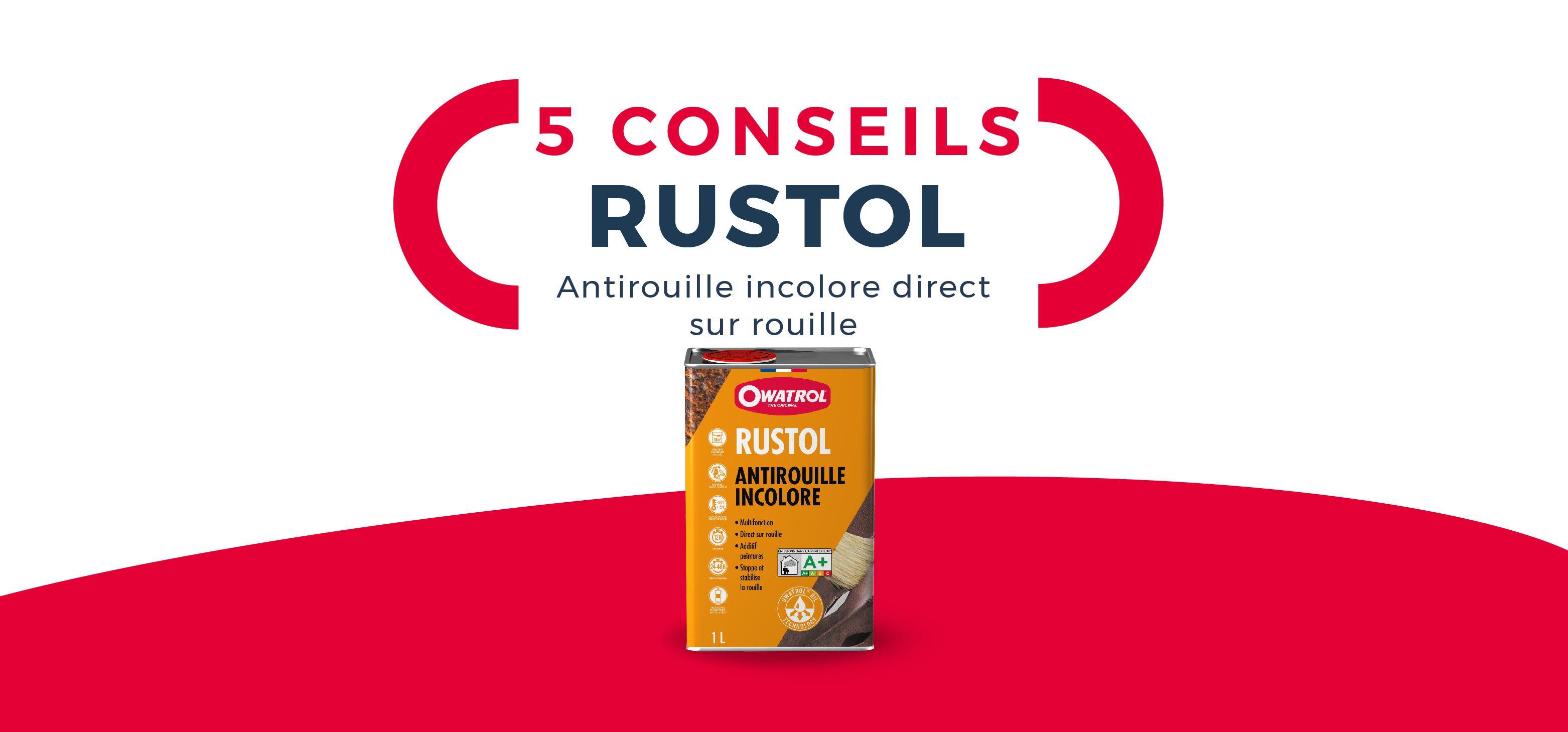 Les 5 conseils d'experts RUSTOL